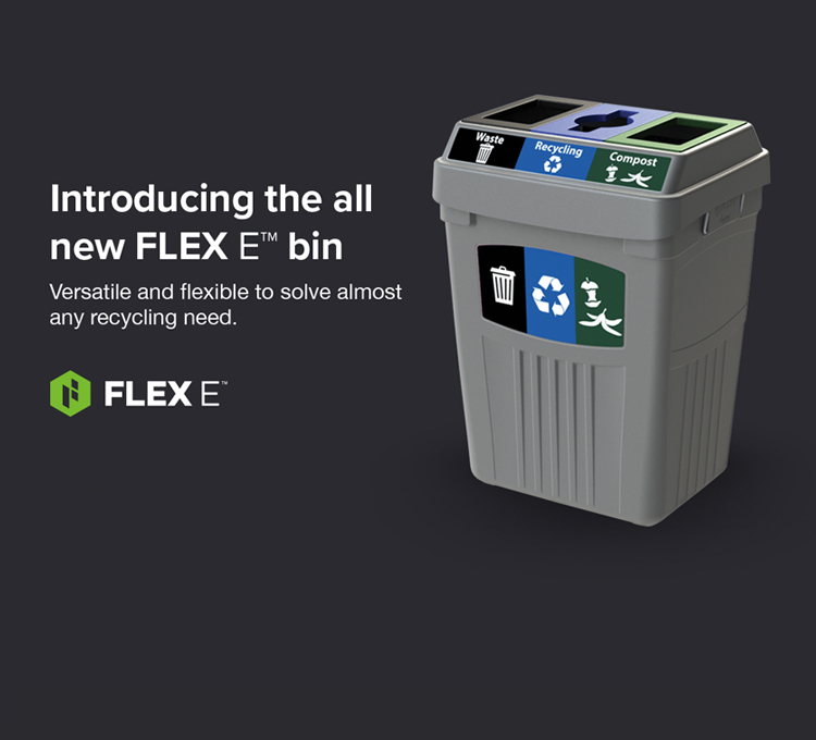Introducing the all new FLEX E™ bin. Versatile and flexible to solve almost any recycling need.