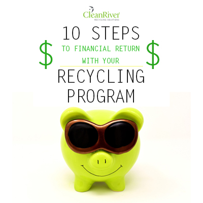 10 Steps To Financial Return With Your Recycling Program