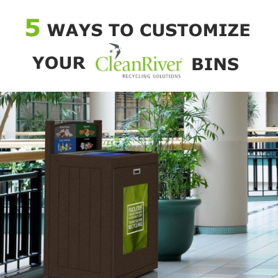 5-ways-to-customize-your-cleanriver-recycling-bins